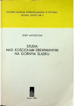 Studia nad Kościołami drewnianymi na Górnym Śląsku  zeszyt nr 9