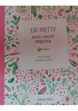 Eat pretty Jedz i bądź piękna Twój osobisty kalendarz piękna