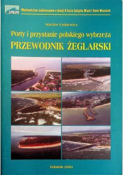 Porty i przystanie polskiego wybrzeża Przewodnik Żeglarski