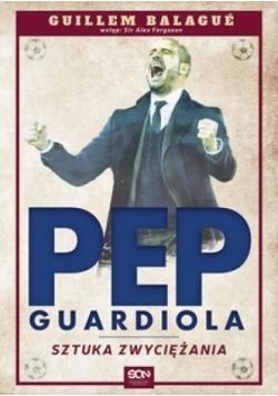 Pep Guardiola  Sztuka zwyciężania