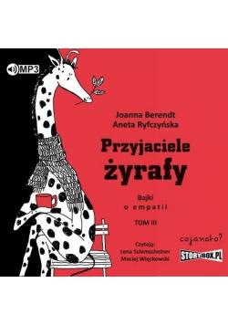 Przyjaciele żyrafy. Bajki o empatii T.3 audiobook