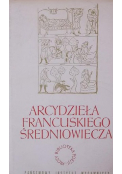 Arcydzieła francuskiego średniowiecza