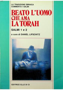 Beato l uomo che ama la Torah La tradizione ebraica commenta i salmi