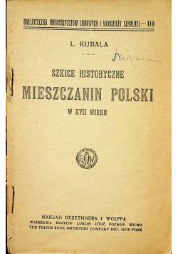 Szkice historyczne Mieszczanin Polski w XVII wieku