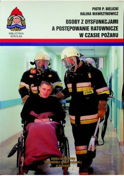 Osoby z dysfunkcjami a postępowanie ratownicze w czasie pożaru