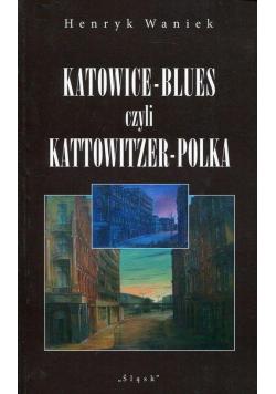 Katowice-Blues, czyli Kattowitzer-Polka