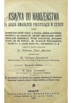 Książka do nabożeństwa za dusze zmarłych pokutujące w czyscu 1908 r.