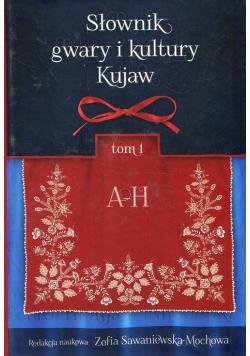 Słownik gwary i kultury Kujaw Tom 1