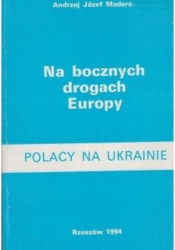 Na bocznych drogach Europy Polacy na Ukrainie
