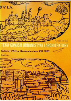 Teka komisji urbanistyki i architektury tom XVI