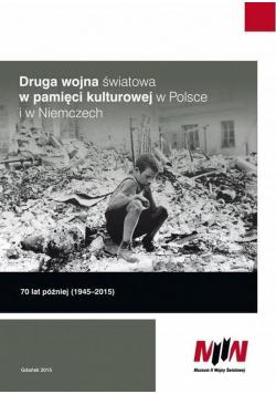 Druga wojna światowa w pamięci kulturowej w Polsce i w Niemczech