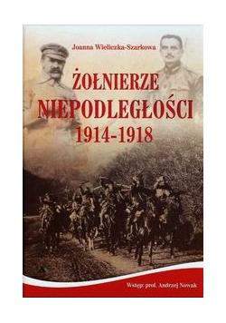 Żołnierze Niepodległości 1914  1918