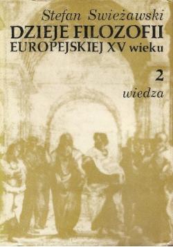 Dzieje filozofii europejskiej XV wieku Tom II wiedza