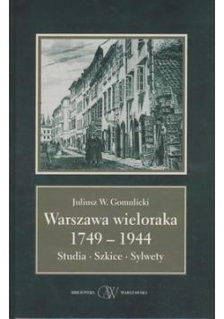 Warszawa wieloraka 1749 - 1944