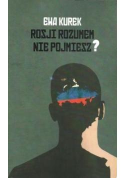 Rosji rozumem nie pojmiesz plus dedykacja Kurek