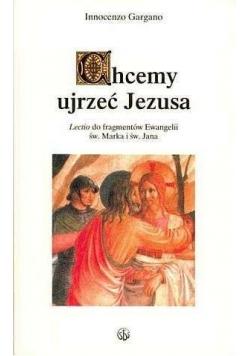 Chcemy ujrzeć Jezusa