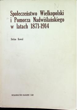 Społeczeństwo Wielkopolski i Pomorza Nadwiślańskiego w latach 1871  1914