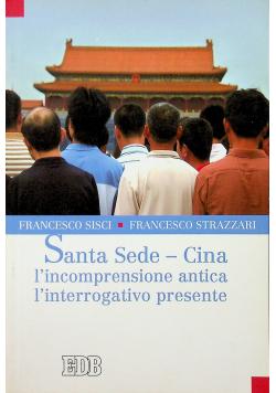 Santa Sede Cina l incomprensione antica l interrogativo presente