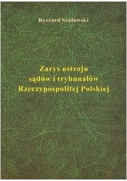 Zarys ustroju sądów i trybunałów Rzeczypospolitej Polskiej