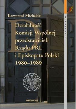 Działalność Komisji Wspólnej przedstawicieli Rządu PRL i Episkopatu Polski 1980 1989