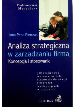 Analiza strategiczna w zarządzaniu firmą Koncepcja i stosowanie