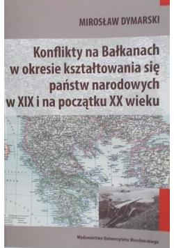 Konflikty na Bałkanach w okresie kształtowania się państw narodowych