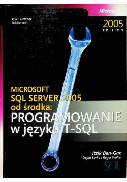 Microsoft SQL Server 2005 od środka Programowanie w języku T  SQL