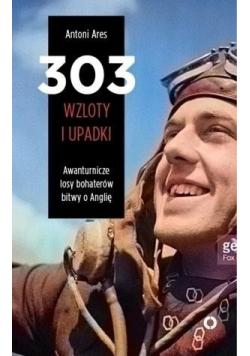 303 wzloty i upadki