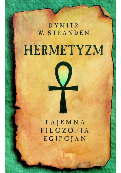 Hermetyzm Tajemna filozofia Egipcjan