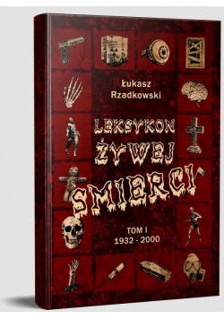 Leksykon żywej śmierci T.1 1932-2000 TW