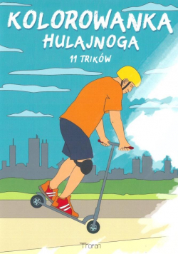 Kolorowanka - Hulajnoga. 11 Trików Ridera