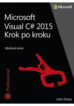 Microsoft Visual C# 2015 Krok po kroku