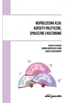 Współczesna Azja: aspekty polityczne, społeczne i kulturowe