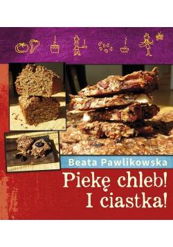 Piekę chleb I Ciastka