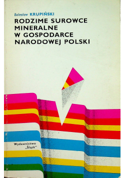 Rodzime surowce mineralne w gospodarce narodowej Polski