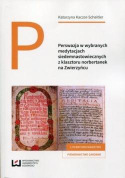 Perswazja w wybranych medytacjach siedemnastowiecznych z klasztoru norbertanek na Zwierzyńcu