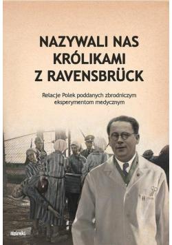 Nazywali nas kólikami z Ravensbruck