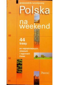 Polska na weekend 44 trasy