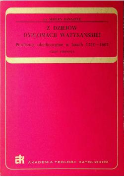 Z dziejów dyplomacji watykańskiej część pierwsza