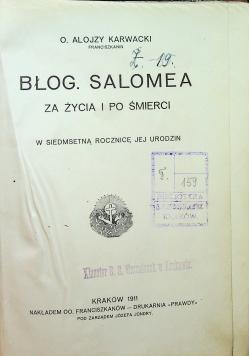 Błog Salomea za życia i po śmierci 1911 r