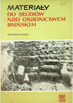Materiały do studiów nad osadnictwem Bnińskim