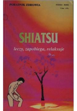 Shiatsu leczy zapobiega relaksuje