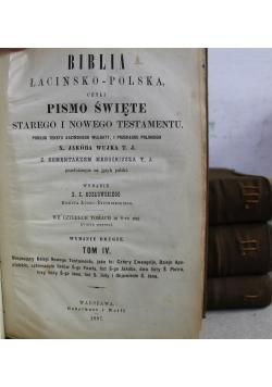 Biblia łacińsko-polska czyli Pismo Święte Starego i Nowego Testamentu Tom od I do IV ok 1887 r.