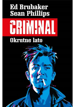 Criminal T.5 Okrutne lato