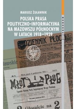 Polska prasa polityczno - informacyjna na Mazowszu Północnym w latach 1918 - 1939