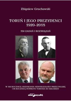 Toruń i jego prezydenci 1920-2018