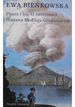 Pisarz i los O twórczości Gustawa Herlinga Grudzińskiego