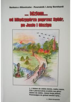 Idziem od Międzygórza poprzez Sybir po Jasło i Olsztyn
