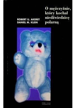 O mężczyźnie który kochał niedźwiedzicę polarną