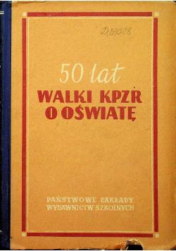 50 lat walki KPZR o oświatę